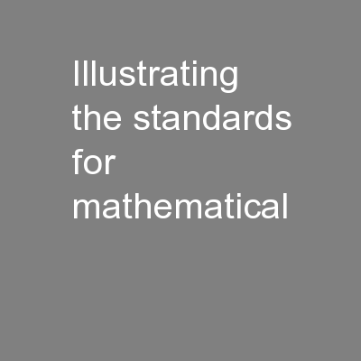 Illustrating the Standards for Mathematical PowerPoint PPT Presentation