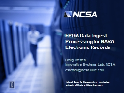 FPGA Data Ingest Processing for NARA Electronic Records