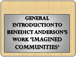 k GENERAL INTRODUCTION TO BENEDICT ANDERSON'S WORK