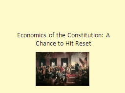 Economics of the Constitution: A Chance to Hit Reset