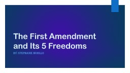 The First Amendment and Its 5 Freedoms PowerPoint PPT Presentation