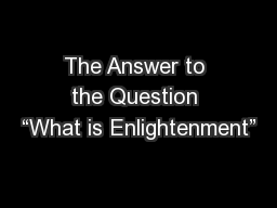 "The Answer to the Question ""What is Enlightenment"""