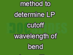 A simple and reliable method to determine LP  cutoff wavelength of bend insensitive fiber Pramod R
