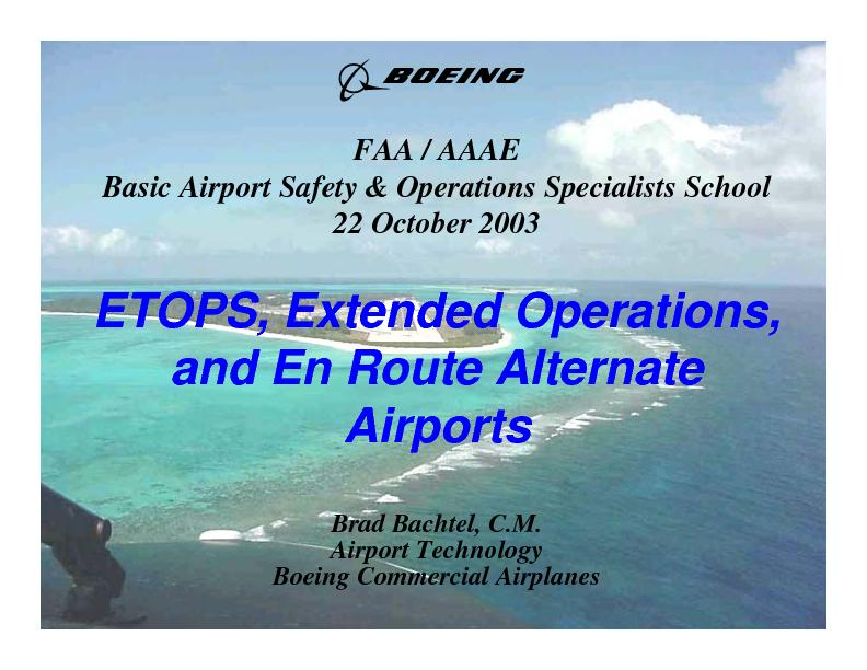 ETOPS, Extended Operations, and En Route Alternate AirportsBrad Bachte PowerPoint PPT Presentation