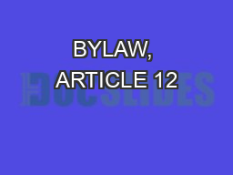 BYLAW, ARTICLE 12