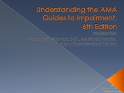 Understanding the AMA Guides to Impairment,