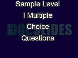 Sample Level I Multiple Choice Questions
