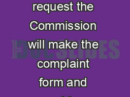 Human Rights Complaint Form and Guide Upon request the Commission will make the complaint form and guide available in accessible multiple formats PowerPoint PPT Presentation