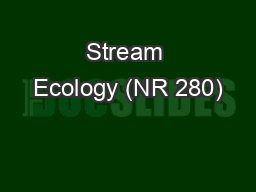 Stream Ecology (NR 280) PowerPoint PPT Presentation