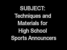 SUBJECT: Techniques and Materials for High School Sports Announcers