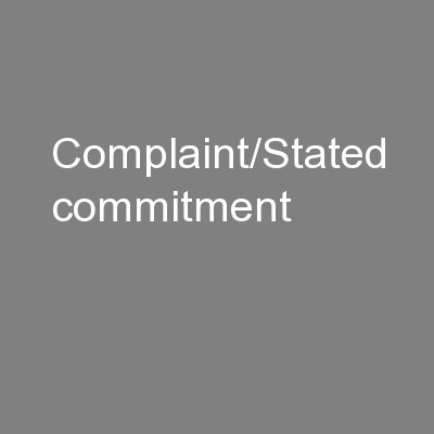 Complaint/Stated commitment
