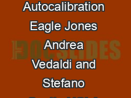 Inertial Structure From Motion with Autocalibration Eagle Jones Andrea Vedaldi and Stefano Soatto UCLA Vision Lab Los Angeles CA  USA eaglevedaldisoattocs