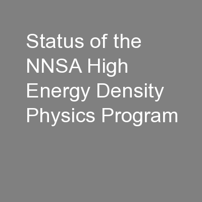 Status of the NNSA High Energy Density Physics Program