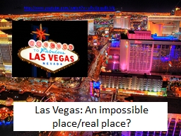 Las Vegas: An impossible place/real place? PowerPoint PPT Presentation