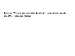 Topic 2:  Women and Globalized Labour:  Comparing Canada an