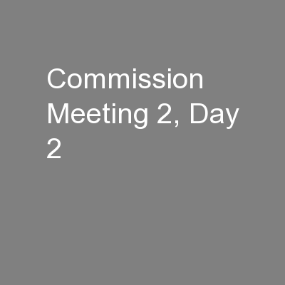 Commission Meeting 2, Day 2