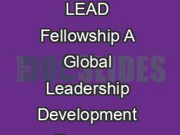 Creating global leaders RUDVXVWDLQDEOHZRUOG Applications invited for the  th batch of LEAD Fellowship A Global Leadership Development Program January  October  Leadership for Environment and Developm