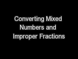 Converting Mixed Numbers and Improper Fractions PowerPoint PPT Presentation
