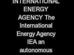 World Energy Outlook   INTERNATIONAL ENERGY AGENCY The International Energy Agency IEA an autonomous agency was established in November