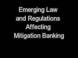 Emerging Law and Regulations Affecting Mitigation Banking