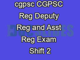 cgpsc CGPSC Reg Deputy Reg and Asst Reg Exam Shift 2
