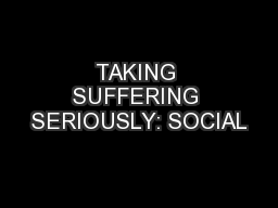 TAKING SUFFERING SERIOUSLY: SOCIAL PDF document - DocSlides