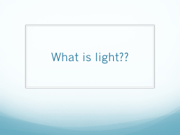 What is light??
