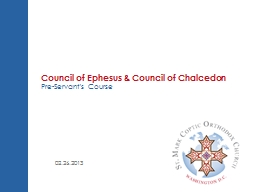 Council of Ephesus & Council of Chalcedon