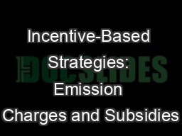 Incentive-Based Strategies: Emission Charges and Subsidies PowerPoint PPT Presentation