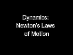Dynamics: Newton�s Laws of Motion