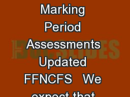 Teachers College Readin g and Writing Project Benchmark Reading Levels and Marking Period Assessments Updated FFNCFS   We expect that many schools will incorporate the reading level as part of the ch