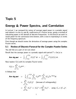 Topic EnergyPowerSpectraandCorrelation In Lecture  we reviewed the notion of average signal power in a periodic signal and related it to the and coecients of a Fourier series giving a method of calcu