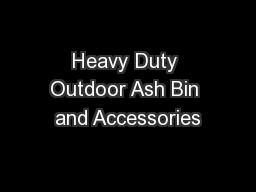 Heavy Duty Outdoor Ash Bin and Accessories