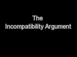 The Incompatibility Argument