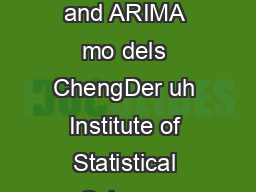 Financial Time Series opic  Nonstationary Pro cesses and ARIMA mo dels ChengDer uh Institute of Statistical Science Academia Sinica Spring   OUTLINE