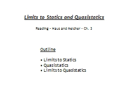 Limits to Statics and