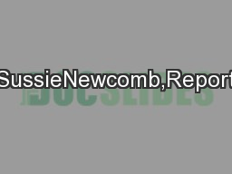 SussieNewcomb,Report