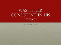 Was Hitler consistent in his ideas?