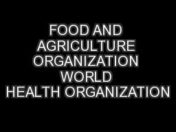 FOOD AND AGRICULTURE ORGANIZATION WORLD HEALTH ORGANIZATION