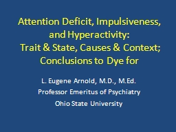 Attention Deficit, Impulsiveness, and Hyperactivity: