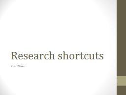 Research shortcuts PowerPoint PPT Presentation