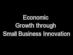 Economic Growth through Small Business Innovation PowerPoint PPT Presentation