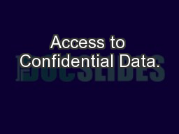 Access to Confidential Data. PowerPoint PPT Presentation
