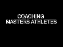 coaching and athletes A coach plays a key role in an athletes' entourage the quality of the relationship  between a coach and the athlete has a crucial effect on the athlete's.