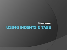 Using Indents & Tabs
