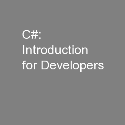 C#: Introduction for Developers PowerPoint PPT Presentation