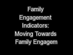Family Engagement Indicators: Moving Towards Family Engagem