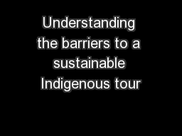 Understanding the barriers to a sustainable Indigenous tour
