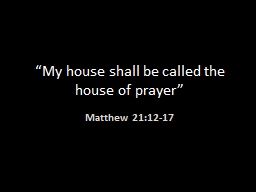 """""""My house shall be called the house of prayer"""""""