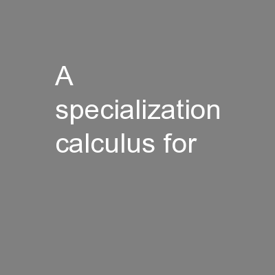 A specialization calculus for PowerPoint PPT Presentation